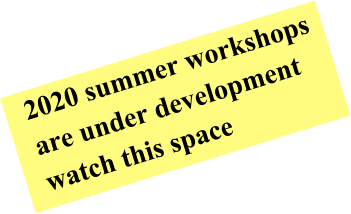 2020 summer workshops are under development watch this space